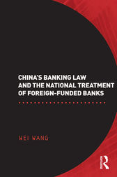 China's Banking Law and the National Treatment of Foreign-Funded Banks by Wei Wang