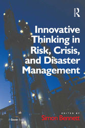 Innovative Thinking in Risk, Crisis, and Disaster Management by Simon Bennett