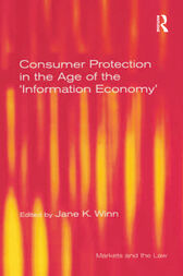 Consumer Protection in the Age of the 'Information Economy' by Jane K. Winn