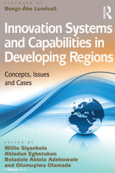 Innovation Systems and Capabilities in Developing Regions by Willie Siyanbola