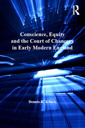 Conscience, Equity and the Court of Chancery in Early Modern England by Dennis R. Klinck