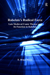 Rabelais's Radical Farce by E. Bruce Hayes