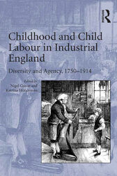 Childhood and Child Labour in Industrial England by Katrina Honeyman