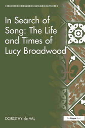 In Search of Song: The Life and Times of Lucy Broadwood by Dorothy de Val