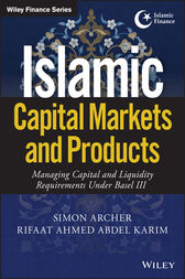 Islamic Capital Markets and Products by Simon Archer