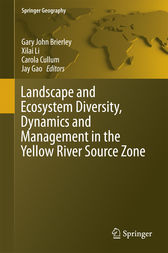Landscape and Ecosystem Diversity, Dynamics and Management in the Yellow River Source Zone by Gary John Brierley