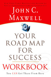 Your Road Map For Success Workbook by John C. Maxwell