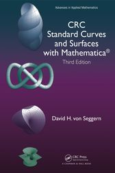 CRC Standard Curves and Surfaces with Mathematica, Third Edition by David H. von Seggern