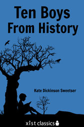 Ten Boys from History by Kate Dickinson Sweetser