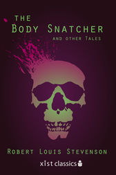 The Body Snatcher and Other Tales by Robert Louis Stevenson