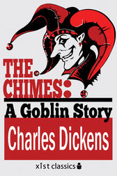 The Chimes: A Goblin Story by Charles Dickens