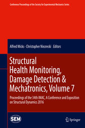 Structural Health Monitoring, Damage Detection & Mechatronics, Volume 7 by Alfred Wicks