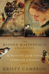 The Hidden Masterpiece Collection by Kristy Cambron