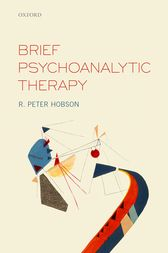 Brief Psychoanalytic Therapy by R. Peter Hobson