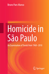 Homicide in São Paulo by Bruno Paes Manso