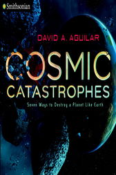 Cosmic Catastrophes by David A. Aguilar