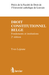 Droit constitutionnel belge by Yves Lejeune