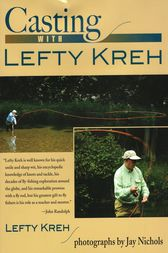 Casting with Lefty Kreh by Lefty Kreh