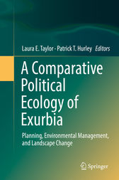A Comparative Political Ecology of Exurbia by Laura E. Taylor