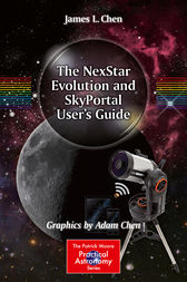 The NexStar Evolution and SkyPortal User's Guide by James L. Chen