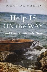 Help Is on the Way by Jonathan Martin