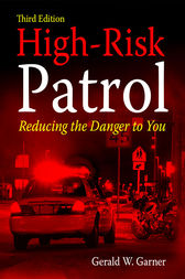 High-Risk Patrol by Gerald W. Garner