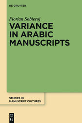 Variance in Arabic Manuscripts by Florian Sobieroj