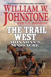 Monahan's Massacre by William W. Johnstone