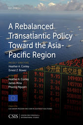 A Rebalanced Transatlantic Policy Toward the Asia-Pacific Region by Heather A. Conley