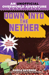 Down into the Nether by Danica Davidson