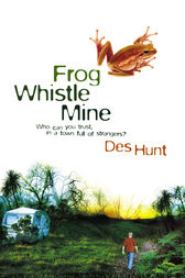 Frog Whistle Mine by Des Hunt