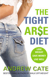 The Tight Arse Diet by Andrew Cate