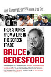 Josh Hartnett Definitely Wants to Do This ... True Stories From A Life by Bruce Beresford