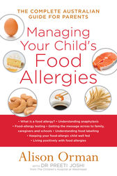 Managing Your Child's Food Allergies: The Complete Australian Guide For Parents by Alison Orman
