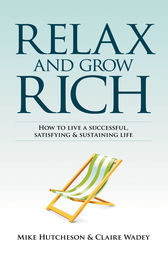 Relax and Grow Rich by Mike Hutcheson
