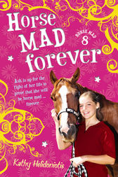 Horse Mad Forever by Kathy Helidoniotis