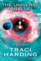 The Universe Parallel by Traci Harding
