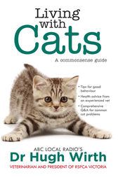 Living With Cats: A commonsense guide by Dr Hugh Wirth