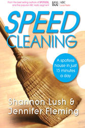 Speedcleaning: Room by room cleaning in the fast lane by Shannon Lush