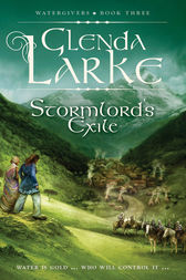 Stormlord's Exile: Watergivers Book Three by Glenda Larke