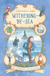 Withering-by-Sea (Stella Montgomery, Book 1) by Judith Rossell