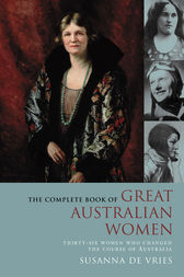 The Complete Book of Great Australian Women by Susanna De Vries