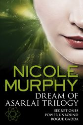 Dream of Asarlai Trilogy by Nicole Murphy