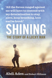 Shining: The Story of a Lucky Man by Abdi Aden