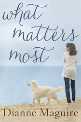What Matters Most by Dianne Maguire