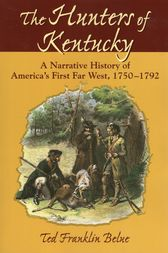 The Hunters of Kentucky by Ted Franklin Belue