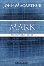 Mark by John F. MacArthur
