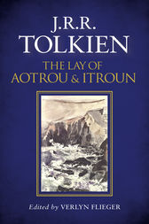 The Lay of Aotrou and Itroun by J. R. R. Tolkien