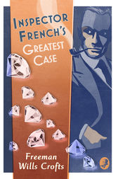 Inspector French's Greatest Case (Inspector French Mystery, Book 1)