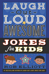 Laugh-Out-Loud Awesome Jokes for Kids by Rob Elliott